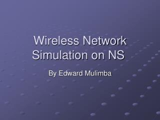 Wireless Network Simulation on NS