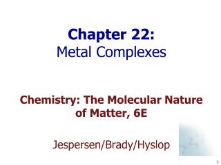 Chapter 22:  Metal Complexes