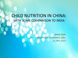 CHILD NUTRITION IN CHINA:  WITH SOME COMPARISON TO INDIA