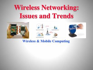 Wireless Networking: Issues and Trends