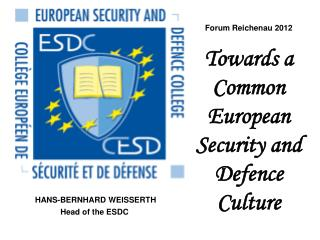 Forum Reichenau 2012 Towards a Common European Security and Defence Culture