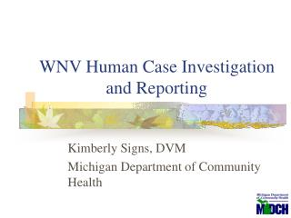 WNV Human Case Investigation                and Reporting