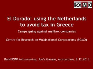 El Dorado: using the Netherlands to avoid tax in Greece Campaigning against mailbox companies