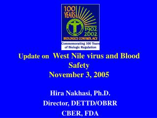 Update on   West Nile virus and Blood Safety November 3, 2005