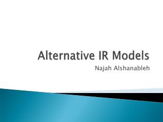 Alternative IR Models