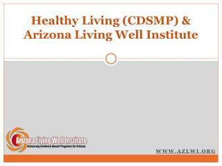 Healthy Living (CDSMP) & Arizona Living Well Institute