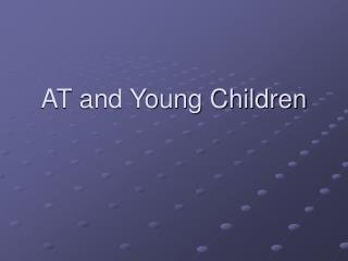 AT and Young Children