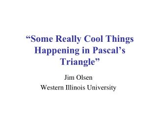 """Some Really Cool Things Happening in Pascal's Triangle"""