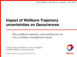 Impact of Wellbore Trajectory uncertainties on Geosciences