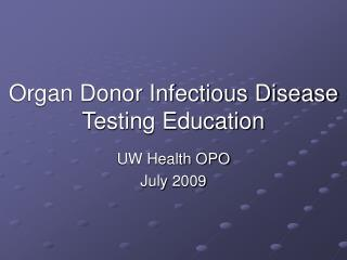 Organ Donor Infectious Disease Testing Education