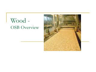 Wood - OSB Overview