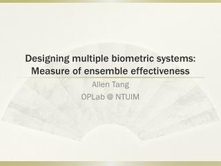 Designing multiple biometric systems:  Measure of ensemble effectiveness