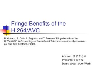 Fringe Benefits of the H.264/AVC