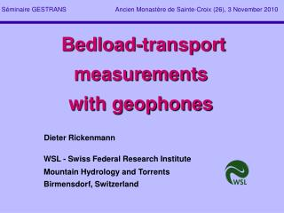 Bedload -transport measurements with geophones