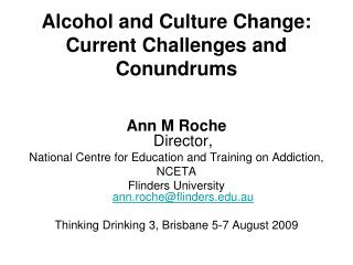 Alcohol and Culture Change: Current Challenges and Conundrums