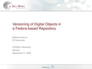 Versioning of Digital Objects in  a Fedora-based Repository