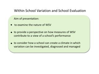 Within School Variation and School Evaluation