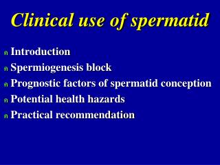 Clinical use of spermatid
