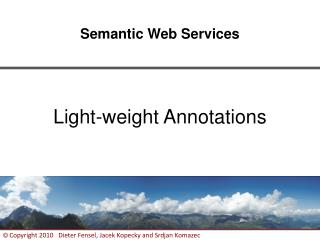 Light-weight Annotations