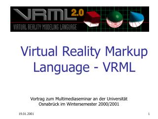 Virtual Reality Markup Language - VRML