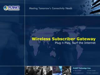 Wireless Subscriber Gateway Plug n Play, Surf the Internet