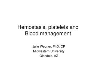 Hemostasis, platelets and  Blood management