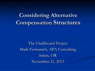 Considering Alternative Compensation  Structures