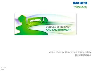 Vehicle Efficiency & Environmental Sustainability Roland Brettraeger