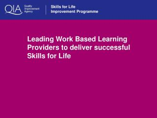 Leading Work Based Learning Providers to deliver successful Skills for Life