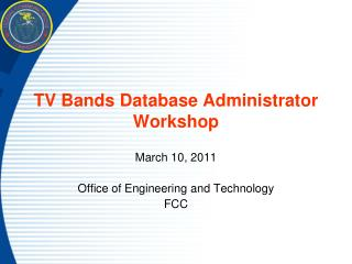 TV Bands Database Administrator Workshop
