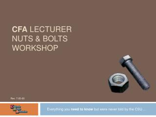 CFA  LECTURER  NUTS & BOLTS  WORKSHOP