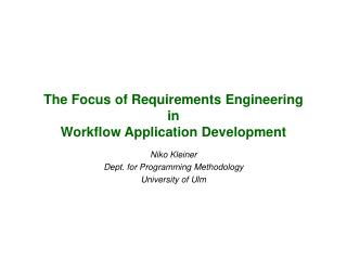 The Focus of Requirements Engineering in Workflow Application Development