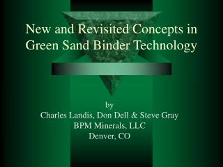 New and Revisited Concepts in Green Sand Binder Technology