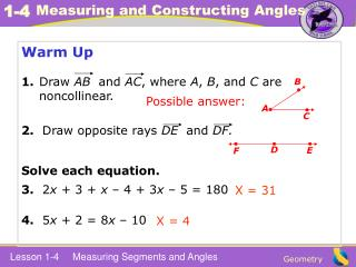 Warm Up 1. 	Draw  AB  and  AC , where  A ,  B , and  C  are noncollinear.