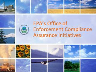 EPA's Office of Enforcement Compliance Assurance Initiatives