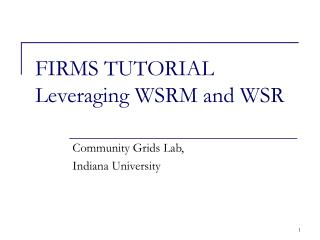 FIRMS TUTORIAL Leveraging WSRM and WSR