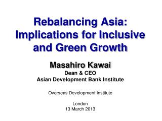 Rebalancing Asia: Implications for Inclusive and Green Growth