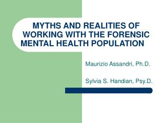 MYTHS AND REALITIES OF WORKING WITH THE FORENSIC MENTAL HEALTH POPULATION