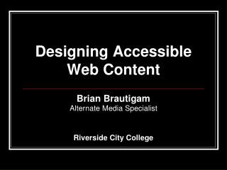 Designing Accessible  Web Content