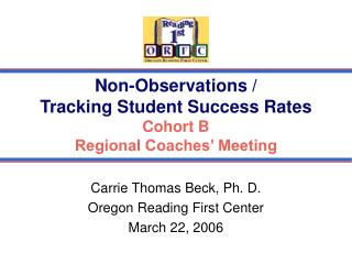 Non-Observations / Tracking Student Success Rates Cohort B Regional Coaches' Meeting
