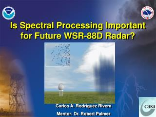 Is Spectral Processing Important for Future WSR-88D Radar?