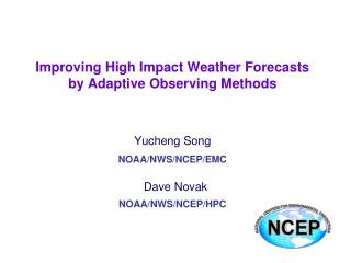 Improving High Impact Weather Forecasts by Adaptive Observing Methods
