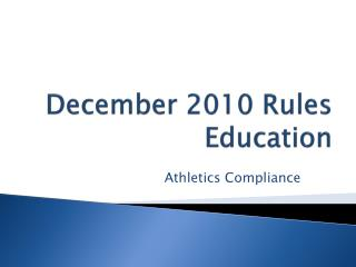 December 2010 Rules Education