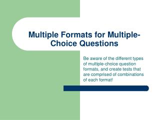 Multiple Formats for Multiple-Choice Questions