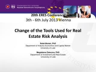 Rafał Wolski, PhD Department of Industry Economics and Capital Market University of Lodz