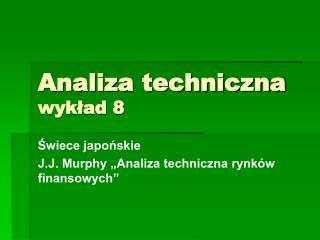 Analiza techniczna wykład 8