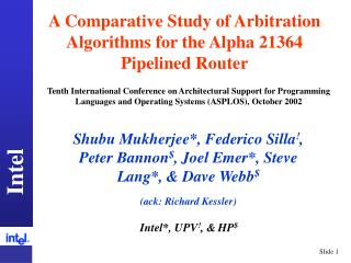 A Comparative Study of Arbitration Algorithms for the Alpha 21364 Pipelined Router