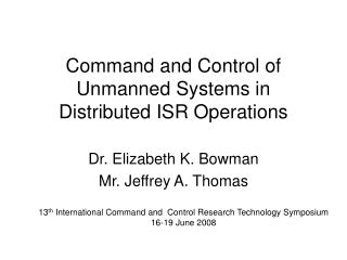 Command and Control of Unmanned Systems in Distributed ISR Operations