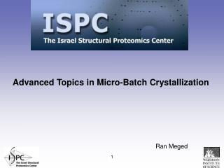 Advanced Topics in Micro-Batch Crystallization