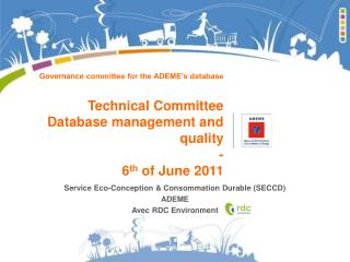 Governance  committee for the ADEME's database Technical Committee Database management and quality